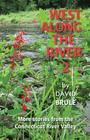 West Along the River 2: Stories from the Connecticut River Valley and Elsewhere Cover Image