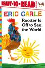 Rooster Is Off to See the World (The World of Eric Carle) Cover Image