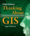 Thinking about GIS: Geographic Information System Planning for Managers, Fifth Edition Cover Image