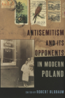Antisemitism and Its Opponents in Modern Poland Cover Image