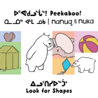 Peekaboo! Nanuq and Nuka Look for Shapes: Bilingual Inuktitut and English Edition Cover Image
