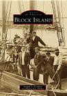 Block Island (Images of America (Arcadia Publishing)) Cover Image