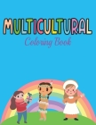 Multicultural Coloring Book: Gift For Girls And Boys - Antiracist World Cover Image