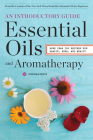 Essential Oils & Aromatherapy, an Introductory Guide: More Than 300 Recipes for Health, Home and Beauty Cover Image