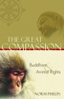 The Great Compassion: Buddhism and Animal Rights Cover Image
