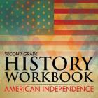 Second Grade History Workbook: American Independence Cover Image