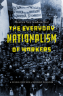 The Everyday Nationalism of Workers: A Social History of Modern Belgium Cover Image