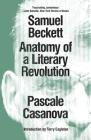 Samuel Beckett: Anatomy of a Literary Revolution Cover Image