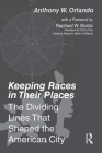 Keeping Races in Their Places: The Dividing Lines That Shaped the American City Cover Image