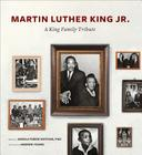 Martin Luther King Jr.: A King Family Tribute Cover Image