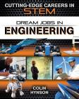 Dream Jobs in Engineering (Cutting-Edge Careers in Stem) Cover Image