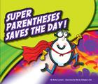 Super Parentheses Saves the Day! (Punctuationbooks) Cover Image