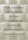 Top Incomes in France in the Twentieth Century: Inequality and Redistribution, 1901-1998 Cover Image