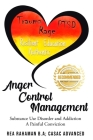 Anger Control Management: Substance use Disorder and Addiction A painful Conviction Cover Image
