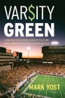 Varsity Green: A Behind the Scenes Look at Culture and Corruption in College Athletics Cover Image