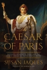 The Caesar of Paris: Napoleon Bonaparte, Rome, and the Artistic Obsession That Shaped an Empire Cover Image
