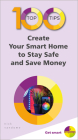 100 Top Tips - Create Your Smart Home to Stay Safe and Save Money Cover Image
