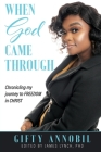 When God Came Through: Chronicling my journey to FREEDOM in CHRIST Cover Image