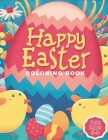 happy easter coloring book for kids 3-9: easter coloring book for toddlers - easter coloring book for kids ages 1-4 - kids easter books - we are going Cover Image