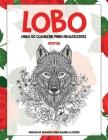 Libro de colorear para adolescentes - Diseños de animales para aliviar el estrés - Animal - Lobo Cover Image