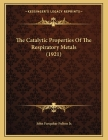 The Catalytic Properties Of The Respiratory Metals (1921) Cover Image