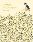 A Walk in the Forest: (ages 3-6, hiking and nature walk children's picture book encouraging exploration, curiosity, and independent play) Cover Image
