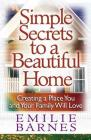 Simple Secrets to a Beautiful Home: Creating a Place You and Your Family Will Love Cover Image