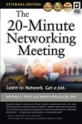 The 20-Minute Networking Meeting - Veterans Edition: Learn to Network. Get a Job. Cover Image