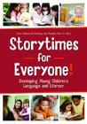 Storytimes for Everyone!: Developing Young Children's Language and Literacy Cover Image