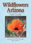 Wildflowers of Arizona Field Guide (Wildflower Identification Guides) Cover Image