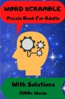 Word Scramble: Puzzle Book For Adults With Solutions 1500 + Words Cover Image