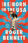 Reborn in the USA: An Englishman's Love Letter to His Chosen Home Cover Image