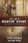 Tell Me a Huntin' Story: True Stories of Faith and Adventure Cover Image