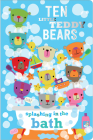 Ten Little Teddy Bears Splashing in the Bath Cover Image