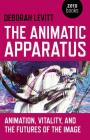The Animatic Apparatus: Animation, Vitality, and the Futures of the Image Cover Image