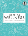 Mental Wellness: A holistic approach to mental health and healing. Natural remedies, foods... Cover Image