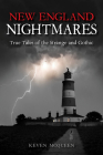 New England Nightmares: True Tales of the Strange and Gothic Cover Image