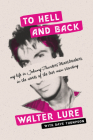 To Hell and Back: My Life in Johnny Thunders' Heartbreakers, in the Words of the Last Man Standing Cover Image