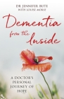 Dementia from the Inside: A Doctor's Personal Journey of Hope Cover Image