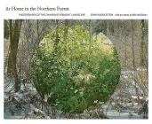 At Home in the Northern Forest: Photographs of the Changing Vermont Landscape Cover Image