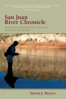 San Juan River Chronicle: Personal Remembrances of One of America's Premier Trout Streams (Pruett) Cover Image