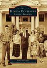 Florida Governors: Lasting Legacies (Images of America) Cover Image