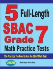 5 Full-Length SBAC Grade 7 Math Practice Tests: The Practice You Need to Ace the SBAC Math Test Cover Image