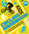 Kids' Cycling Handbook: Tips, Facts and Know-How about Road, Track, BMX and Mountain Biking Cover Image