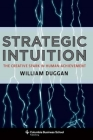 Strategic Intuition: The Creative Spark in Human Achievement Cover Image