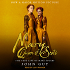Mary Queen of Scots: The True Life of Mary Stuart Cover Image