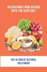 Recovering From Autism With The GAPS Diet: The Ultimate Natural Treatment: Adhd Diet Menu Cover Image