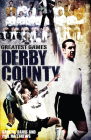 Derby County Greatest Games: The Rams' Fifty Finest Matches Cover Image