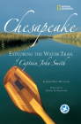 Chesapeake: Exploring the Water Trail of Captain John Smith Cover Image