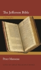 The Jefferson Bible: A Biography (Lives of Great Religious Books #42) Cover Image